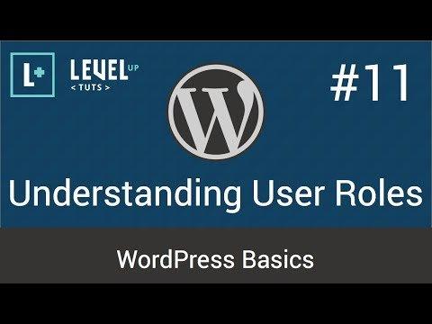 WordPress Basics #11 – Understanding User Roles